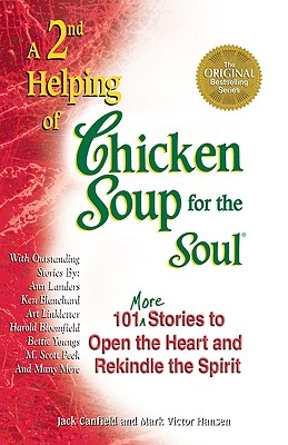 A 2nd Helping of Chicken Soup for the Soul - Canfield, Jack, and Hansen, Mark Victor