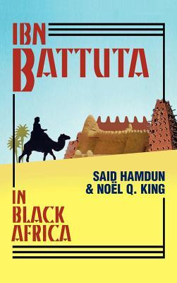 Ibn Battuta in Black Africa - Hamdun, Said (Editor), and King, Noel Q (Translated by)