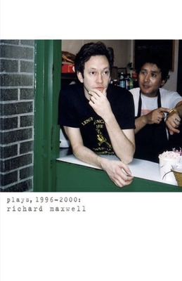 Plays, 1996-2000 (Maxwell) - Maxwell, Richard