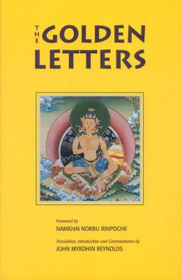 The Golden Letters - Reynolds, John M (Translated by), and Rinpoche, Namkhai Norbu (Foreword by), and Garab