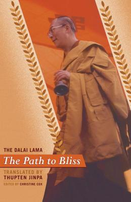 The Path to Bliss - Dalai Lama, and Cox, Christine (Editor), and Jinpa, Thupten, PH.D. (Translated by)