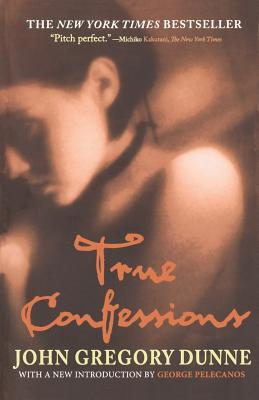 True Confessions - Dunne, John Gregory
