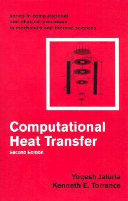 Computational Heat Transfer - Jaluria, Yogesh, and Torrance, Kenneth E, and Torraance, Kenneth E