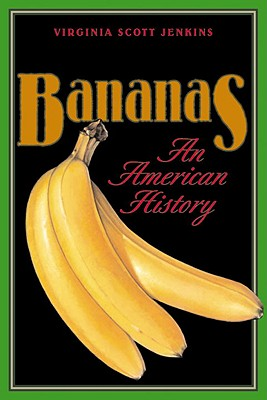Bananas: An American History - Jenkins, Virginia Scott