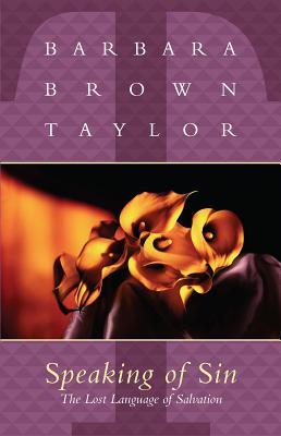 Speaking of Sin - Taylor, Barbara Brown