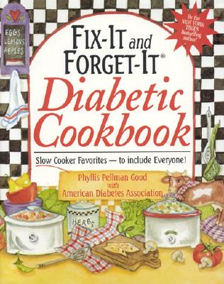Fix-It and Forget-It Diabetic Cookbook: Slow-Cooker Favorites to Include Everyone! Gift Edition - Good, Phyllis Pellman, and American Diabetes Association
