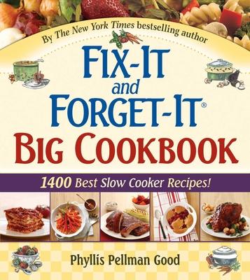 Fix-It and Forget-It Big Cookbook: 1400 Best Slow Cooker Recipes! - Good, Phyllis Pellman