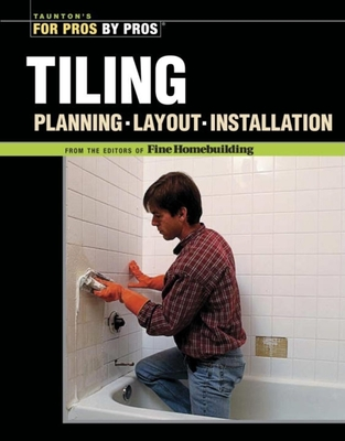 Tiling: Planning, Layout & Installation - Fine Homebuilding
