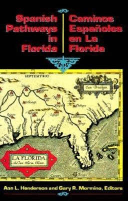 Spanish Pathways in Florida, 1492-1992 - Henderson, Ann L. (Editor), and Mormino, Gary R. (Editor), and Cano, Carlos J. (Translated by)