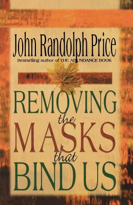 Removing the Masks That Bind Us - Price, John Randolph