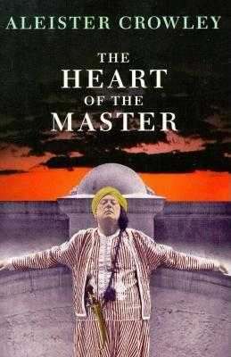 The Heart of the Master - Crowley, Aleister, and Beta, Hymenaeus (Designer)