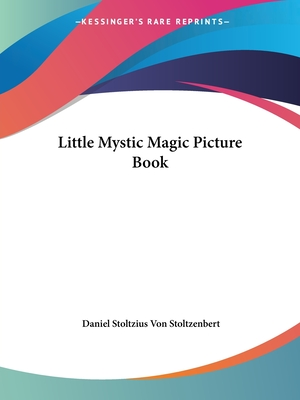 Little Mystic Magic Picture Book - Stoltzius Von Stoltzenbert, Daniel