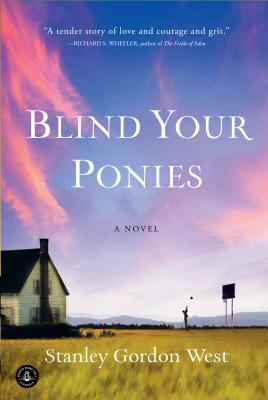 Blind Your Ponies - West, Stanley Gordon