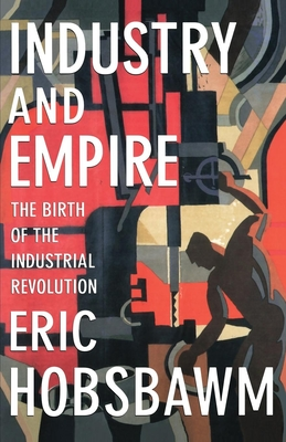 Industry & Empire REV and Upda - Hobsbawm, Eric J, and Wrigley, Chris (Editor)