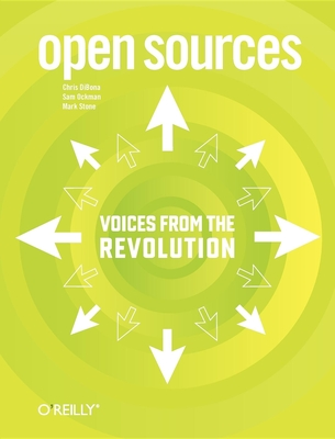Open Sources - Dibona, Chris (Editor), and Ockman, Sam (Editor), and Stone, Mark (Editor)