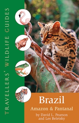 Brazil: Amazon and Pantanal - Pearson, David L, and Beletsky, Les D