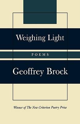 Weighing Light: Poems - Brock, Geoffrey