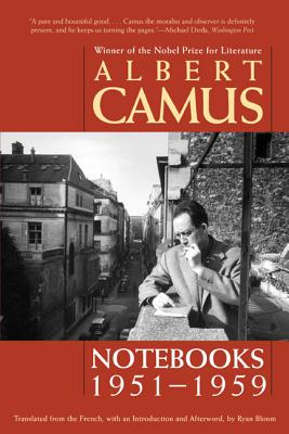 Notebooks, 1951-1959 - Camus, Albert, and Bloom, Ryan (Translated by)