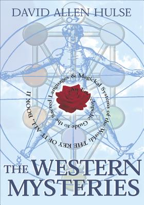 The Western Mysteries: An Encyclopedic Guide to the Sacred Languages & Magickal Systems of the World - Hulse, David Allen