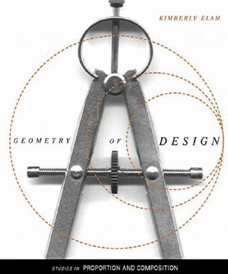 Geometry of Design: Studies in Proportion and Composition - Elam, Kimberly