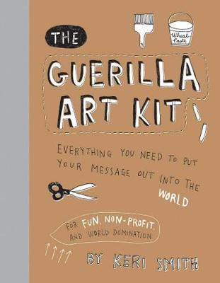 The Guerilla Art Kit - Smith, Keri