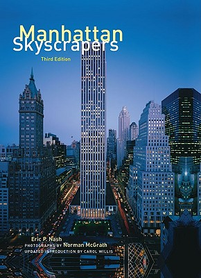 Manhattan Skyscrapers - Nash, Eric P, and McGrath, Norman (Photographer), and Willis, Carol (Introduction by)