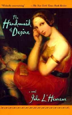 Handmaid of Desire - L'Heureux, John
