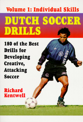 Dutch Soccer Drills - Kentwell Richard, and Kentwell, Richard G (Editor)