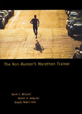 The Non-Runner's Marathon Trainer - Whitsett, David A, and Kole, Tanjalavo, and Dolgener, Forrest A