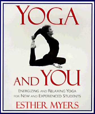 Yoga and You - Myers, Esther