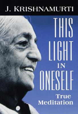 This Light in Oneself - Krishnamurti, Jiddu