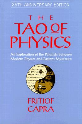 The Tao of Physics - Capra, Fritjof, Professor, Ph.D. (Adapted by)