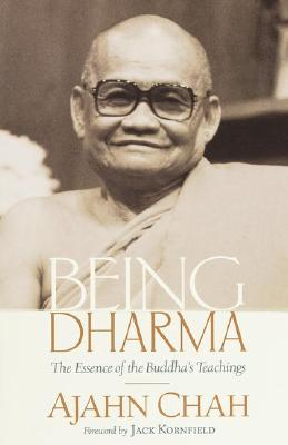 Being Dharma: The Essence of the Buddha's Teachings - Chah, Ajahn, and Kornfield, Jack, PhD (Foreword by)