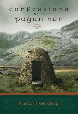Confessions of a Pagan Nun - Horsley, Kate