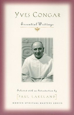 Yves Congar: Spiritual Writings - Congar, Yves, Cardinal, and Lakeland, Paul