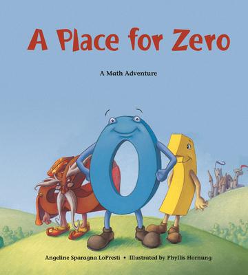 A Place for Zero: A Math Adventure - Lopresti, Angeline Sparagna