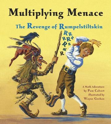 Multiplying Menace: The Revenge of Rumpelstiltskin - Calvert, Pam