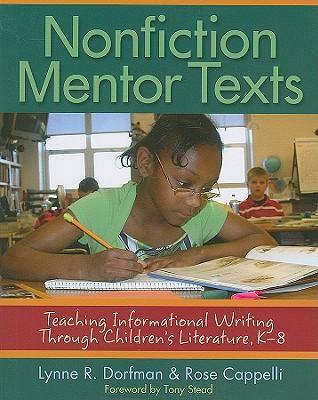 Nonfiction Mentor Texts: Teaching Informational Writing Through Children's Literature, K-8 -