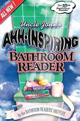 Uncle John's Ahh-Inspiring Bathroom Reader - Bathroom Reader's Hysterical Society