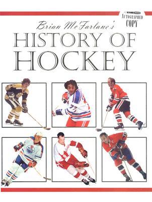 Brian McFarlane's History of Hockey - McFarlane, Brian