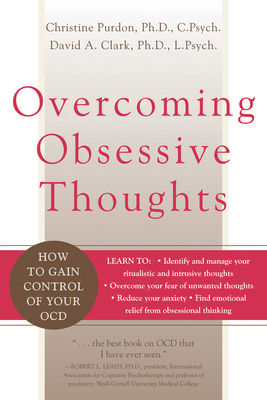 Overcoming Obsessive Thoughts: How to Gain Control of Your OCD - Purdon, Christine, and Clark, David A, PH.D.