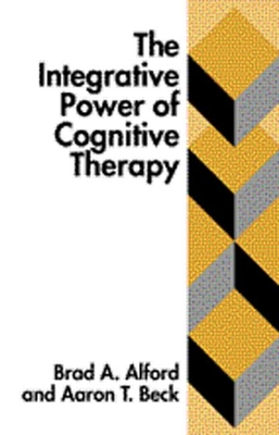 The Integrative Power of Cognitive Therapy - Alford, Brad A., Ph.D., and Beck, Aaron T., M.D.
