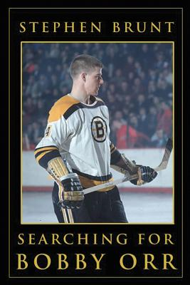 Searching for Bobby Orr - Brunt, Stephen