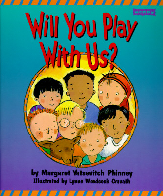 Will You Play with Us? - Phinney, Margaret Yatsevitch