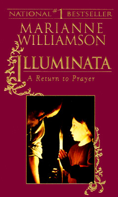Illuminata: A Return to Prayer - Williamson, Marianne