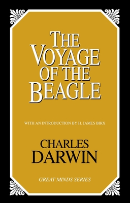 The Voyage of the Beagle - Darwin, Charles, Professor, and Birx, H James, Dr. (Preface by)