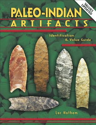 Paleo-Indian Artifacts: Identification & Value Guide -