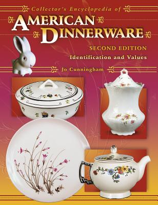 Collector's Encyclopedia of American Dinnerware: Identification and Values - Cunningham, Jo
