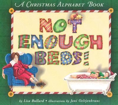 Not Enough Beds!: A Christmas Alphabet Book - Bullard, Lisa