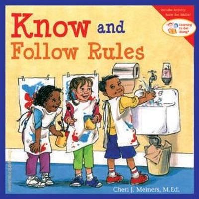 Know and Follow Rules - Meiners, Cheri J, M.Ed.